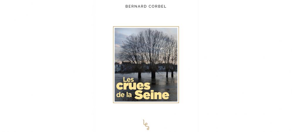 Bernard Corbel - Les crues de la Seine
